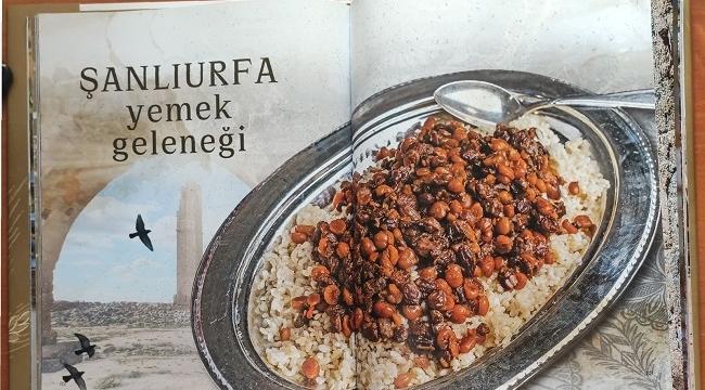 """""""Bereketli Hilal'in Kalbi Şanlıurfa Mutfak Kültürü"""" Kitabı Çıktı"""