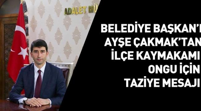 Belediye Başkanı Çakmak'tan Taziye Mesajı
